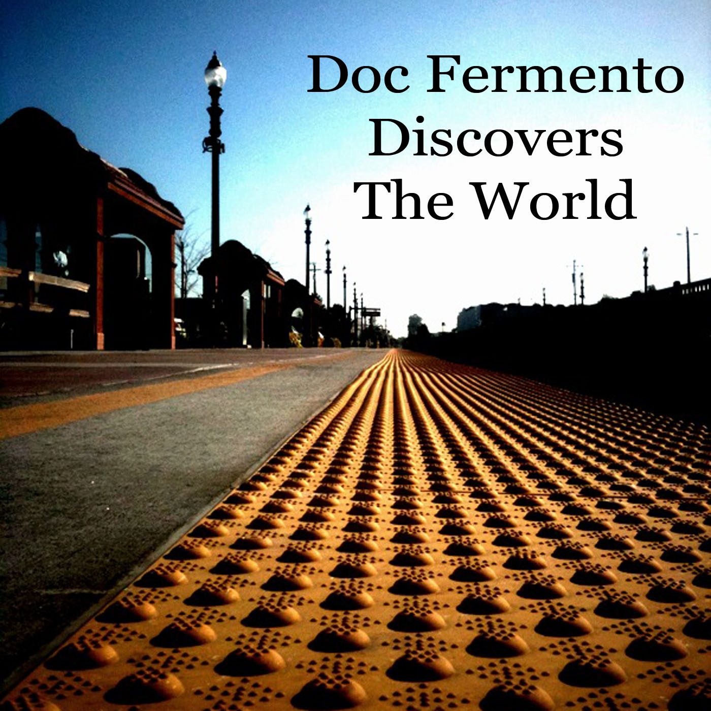Doc Fermento Discovers The World