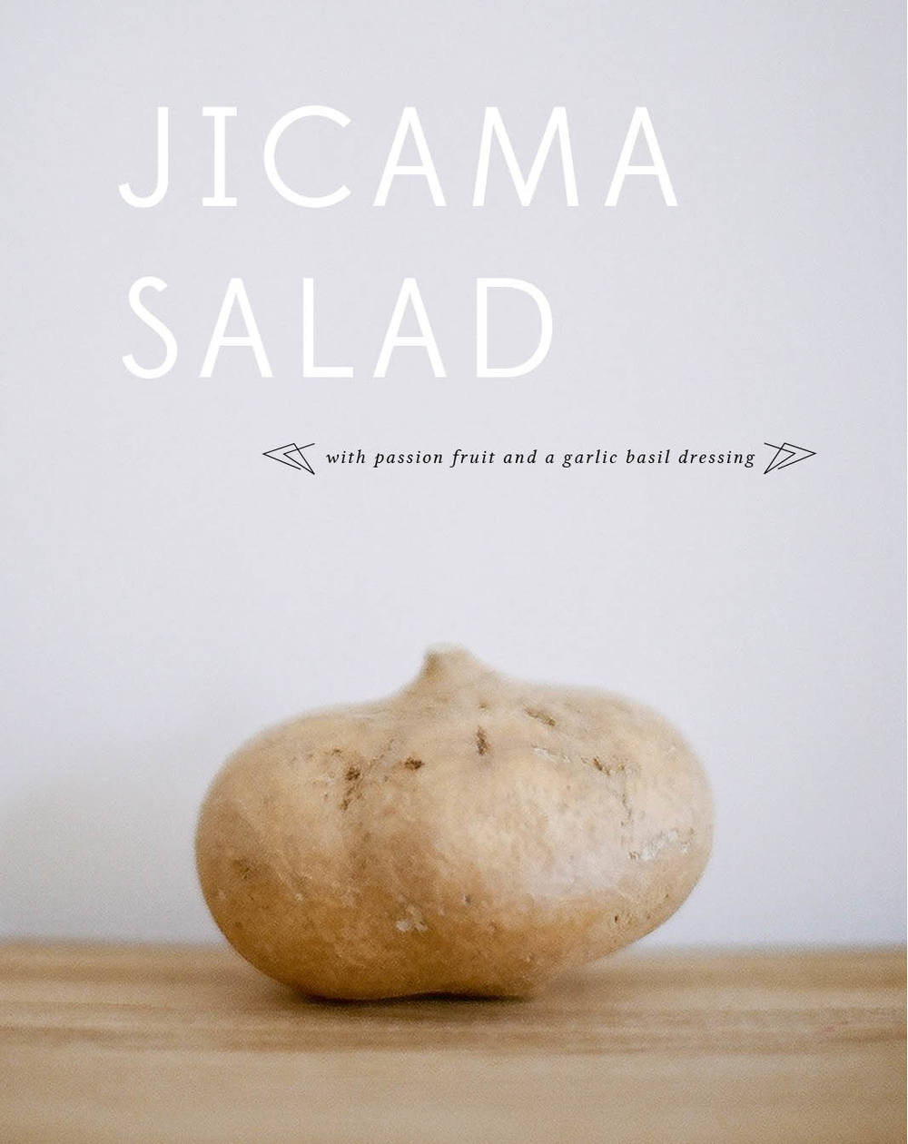 57 Recipe_Jicama Salad with garlic basil passion fruit.jpg
