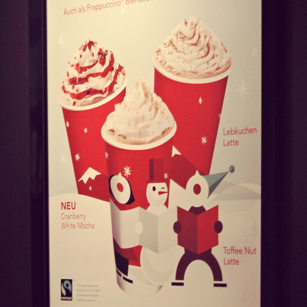 Starbucks x-mas drinks. Normally I cannot afford to indulge, but they were having a buy-one-get-one-free weekend!! I was told by the barista that I wasn't allowed to take photos. In a public place. Of an ad. ?? Is it just me or... is that ridiculous? Sigh.