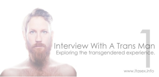 Part one of our interview with a transgendered guy.