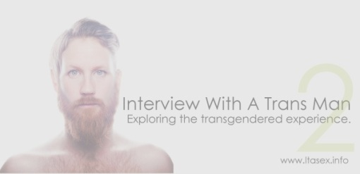 Part two of our interview with a transgendered guy.