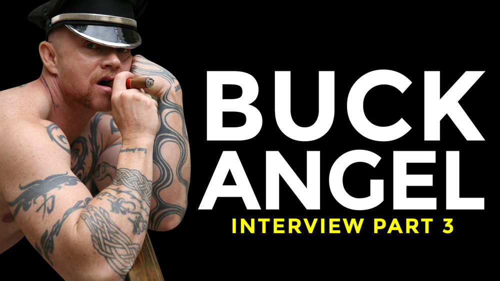 The third and final portion of our Buck Angel interview