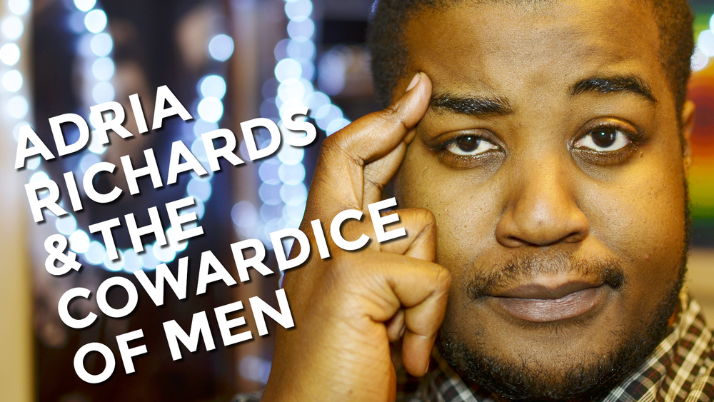 Adria Richards is a martyr to men's cowardice