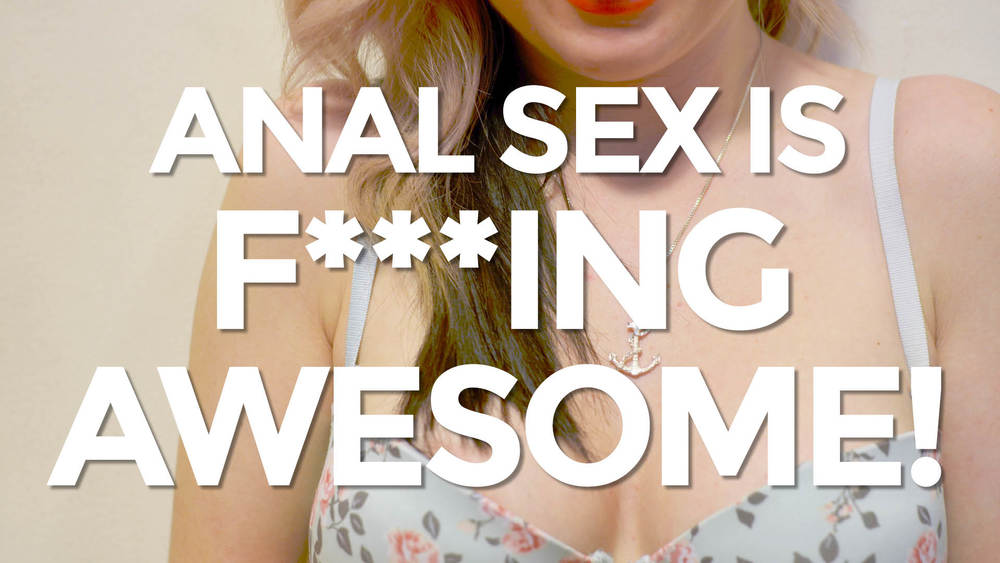Anal Sex is Fucking Awesome.jpg