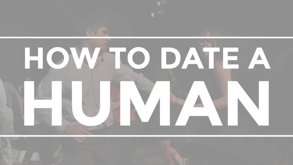 HUMAN'S ABRIDGED GUIDE TO DATING HUMANS.jpg