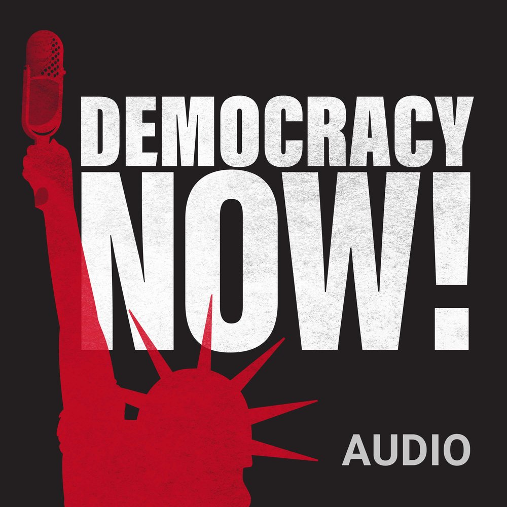 Democracy Now! with Amy Goodman. Political discussion not found on commercial media.