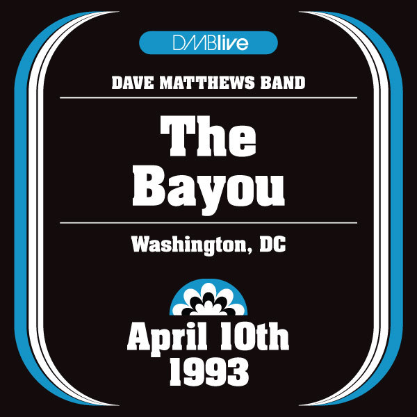 DMBLive: The Bayou - Washington, DC - 1993-04-10