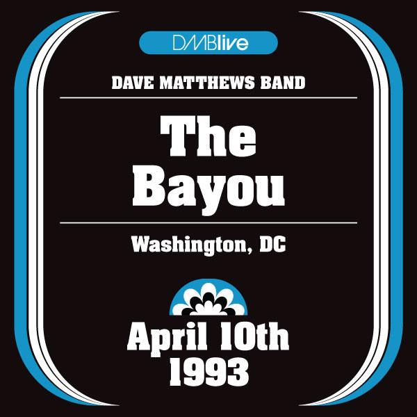 DMBLive: The Bayou - Washington, DC - 1993-04-10
