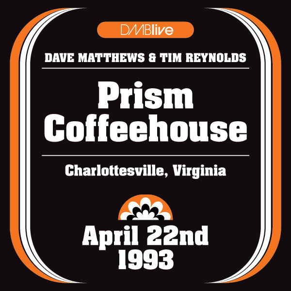 DMBLive: Prism Coffeehouse - Charlottesville, VA - 1993-04-22