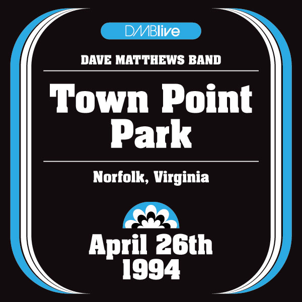 DMBLive: Town Point Park - Norfolk, VA - 1994-04-26