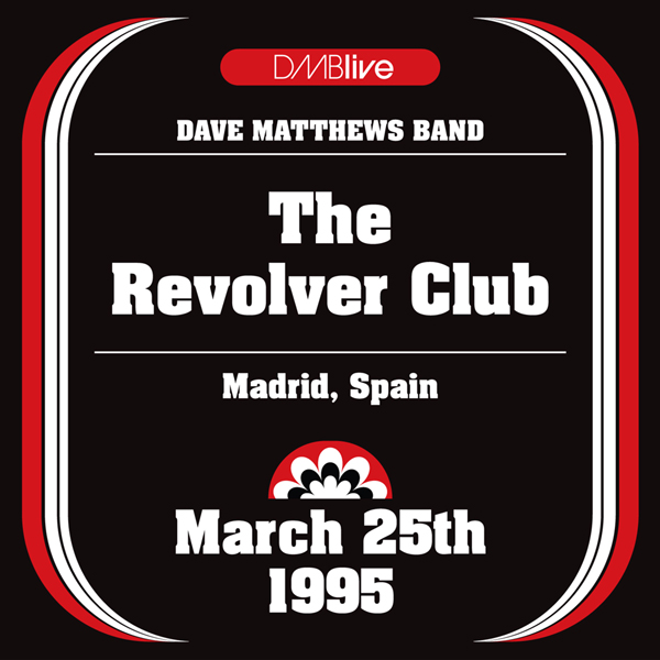 DMBLive: The Revolver Club - Madrid, Spain - 1995.03.25