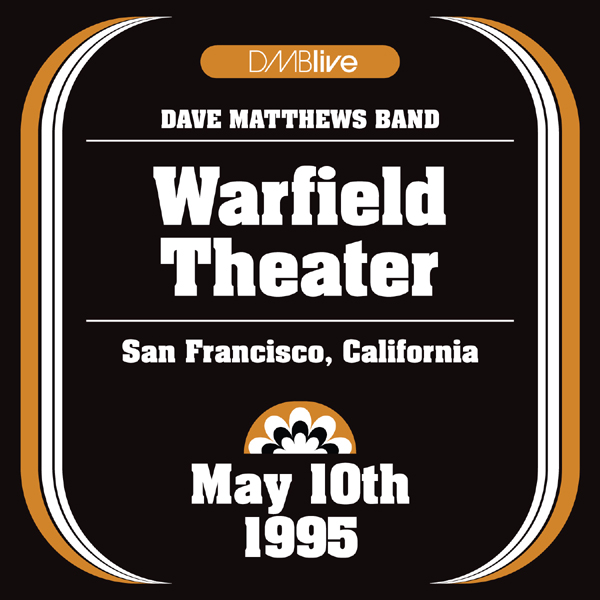 DMBLive: Warfield Theater - San Francisco, CA - 1995-05-10
