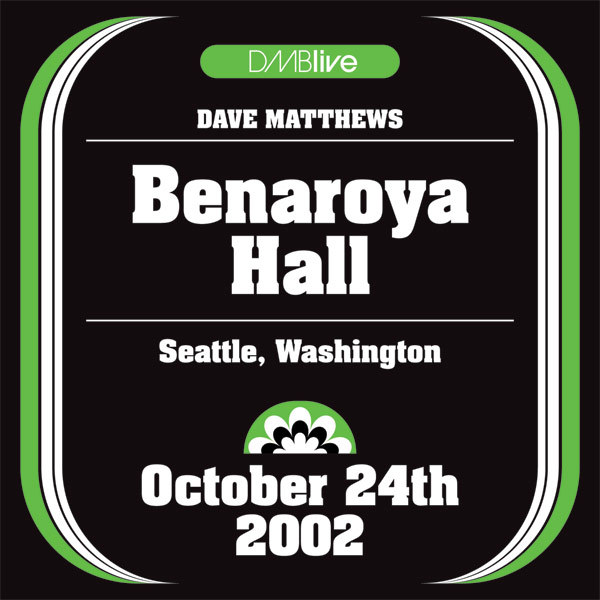 DMBLive: Benaroya Hall - Seattle, WA - 2002-10-24