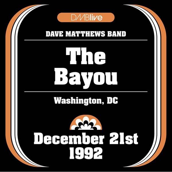 DMBLive: The Bayou - Washington, DC 1992-12-21