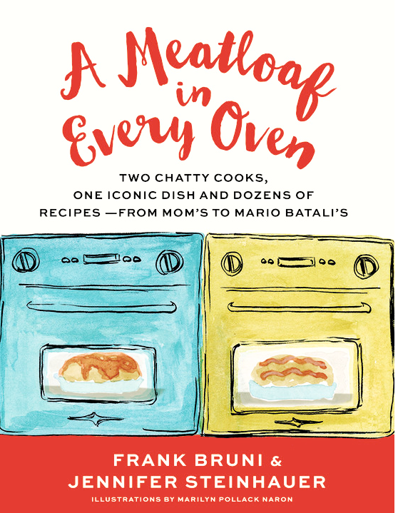 Cover and illustrations for   A Meatloaf in Every Oven  , cookbook by New York Times journalists Frank Bruni and Jennifer Steinhauer. (Hachette Book Group/Grand Central Publishing, February 2017)
