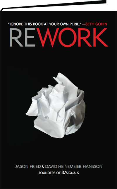 Rework  , by Jason Fried and David Heinemeier Hansson.   Really great, quick read, written in a very concise and crisp style.  My major takeaways:    Start at the epicenter and focus on the things that won't change.   Sell your by-products.   Make tiny decisions.   Build an audience, and out-teach your competition.   Give away an easily digestible intro to what you sell.    I can absolutely start working on those now.  Getting this blog back on track is a tiny decision I could make tonight!  Chip chop!