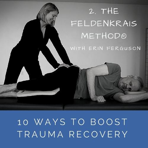 Feldenkrais for Trauma Recovery with Erin Ferguson