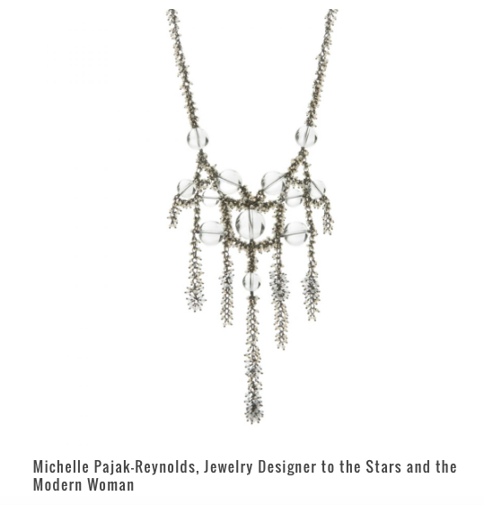 Michelle Pajak-Reynolds, Jewelry Designer to the Stars and the Modern Woman