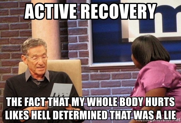active-recovery-the-fact-that-my-whole-body-hurts-likes-hell-determined-that-was-a-lie.jpg