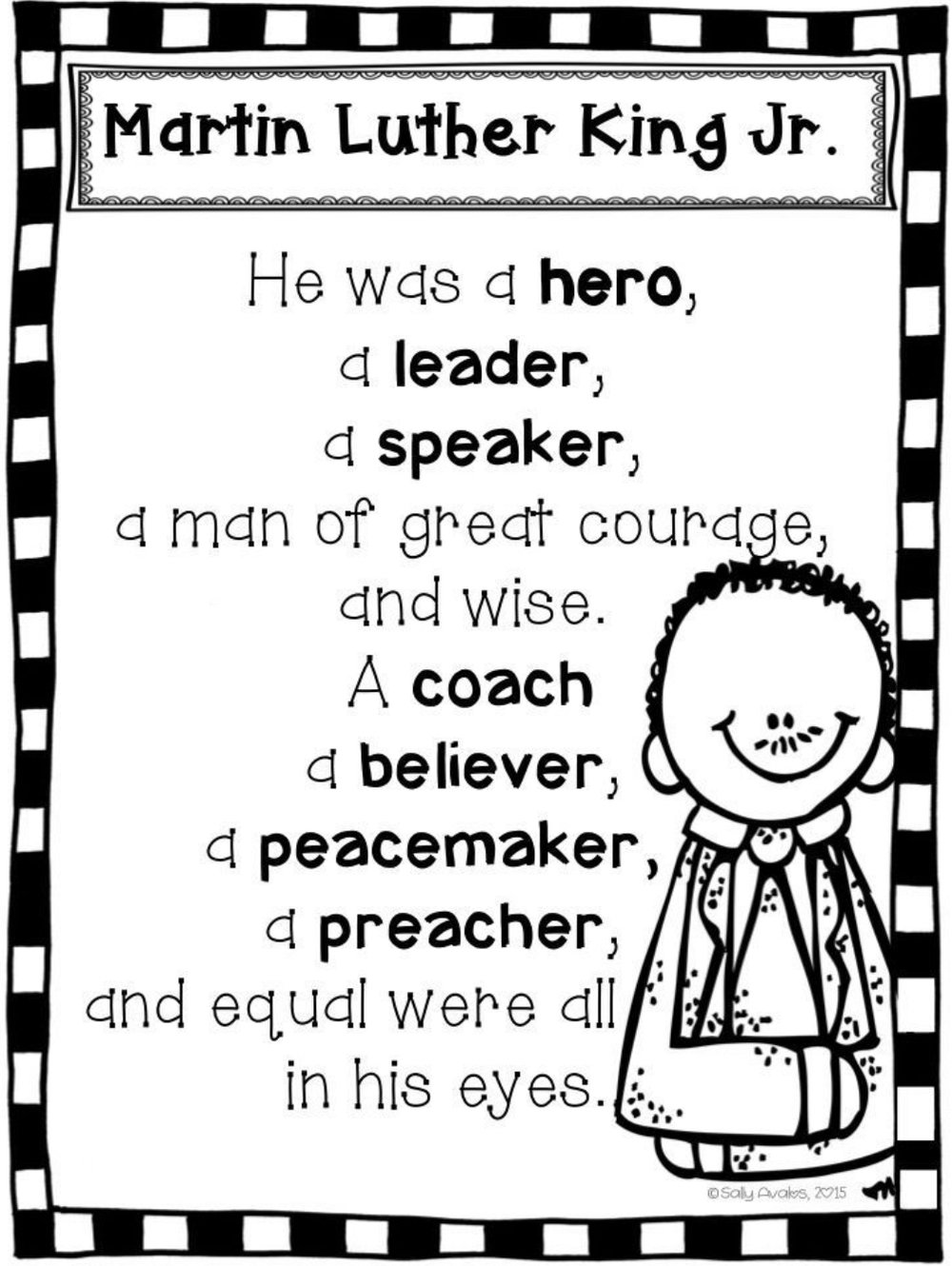 "A worksheet depicting an adorable, cuddly version of Martin Luther King , Jr. I think, describing him as ""a hero, a leader, a speaker… a coach, a believer, a peacemaker…."" This isn't the one my daughter came home with, but it captures the style and substance."