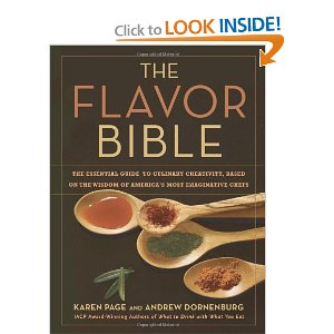 "The Flavor Bible : Oh how much I love this book.  No recipes, but when you're wondering what pairs well with kale, you can turn to ""kale"" and find the complimentary ingredients.  You will also find the season in which the item is grown, best ways to cook, volume of flavor and great combinations."