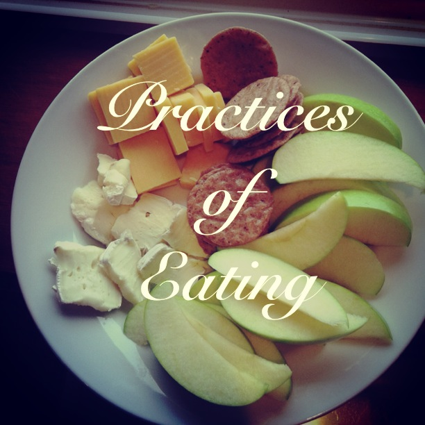 Join me in the conversation, Practices of Eating.