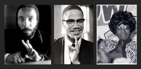 L to R: Dick Gregory, Malcolm X, Shirley Chisolm