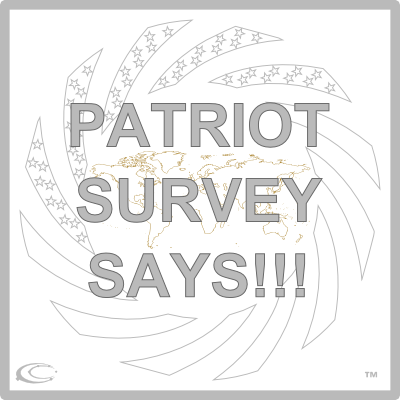 PATRIOT SURVEY SAYS!!!