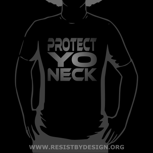 Protect Yo Neck