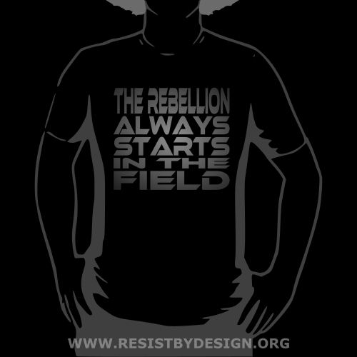 The Rebellion Always Starts in the Field