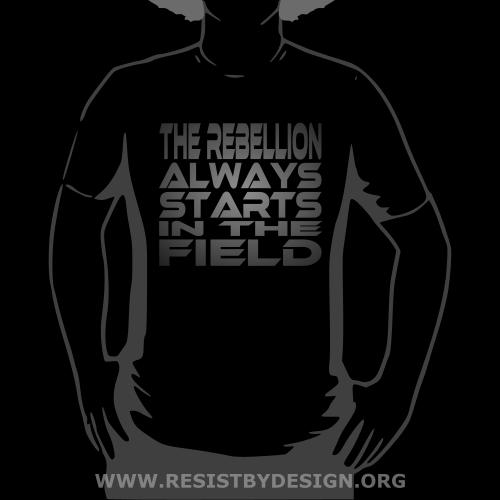 The Rebellion Always Start in the Field