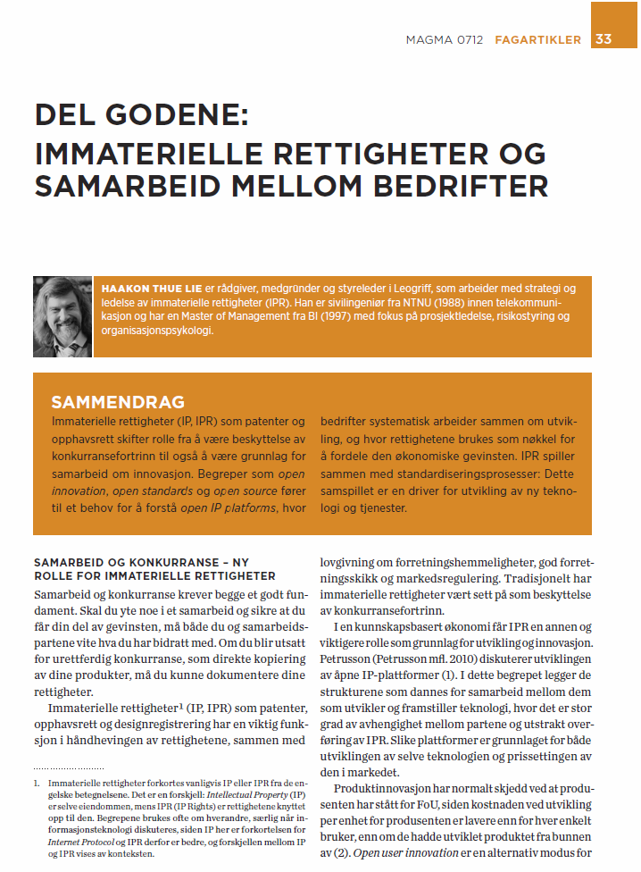 2012: An article (in Norwegian) in the peer reviewed journal Magma by Haakon Thue Lie, focusing on IP for sharing and open innovation, rather than protection.