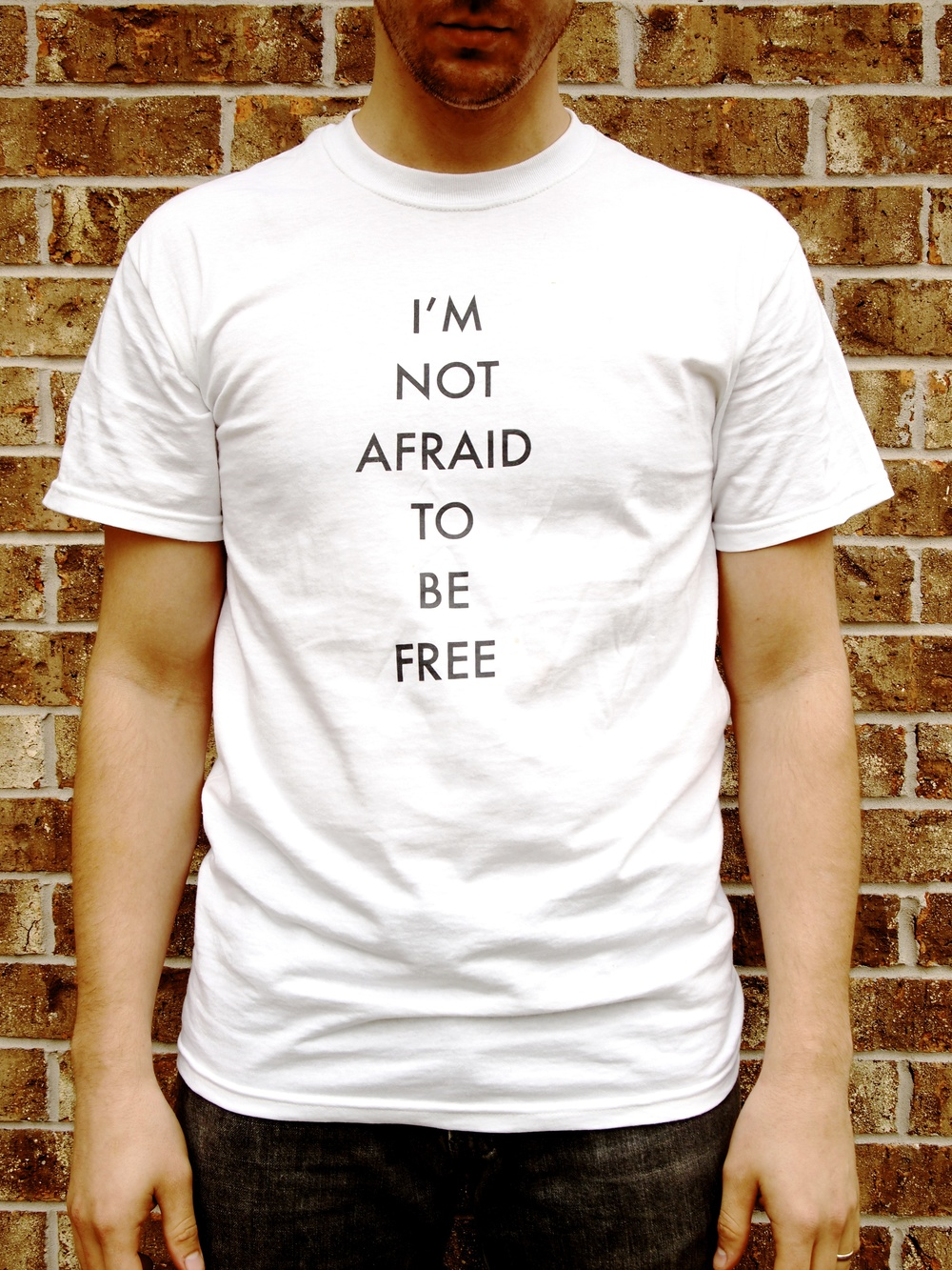 I'm Not Afraid To Be Free