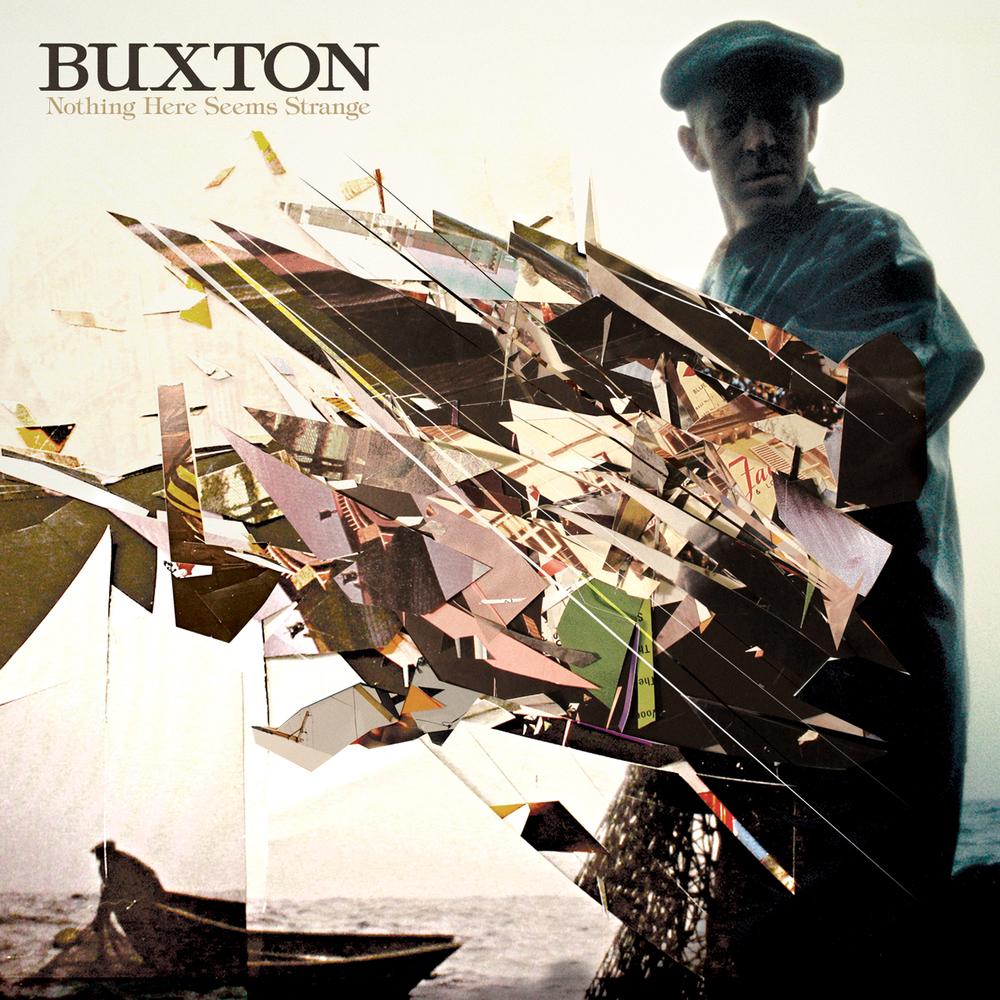 """Buxton """"Nothing Here Seems Strange"""""""