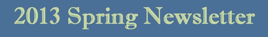 2013 Spring Newsletter Logo.jpg