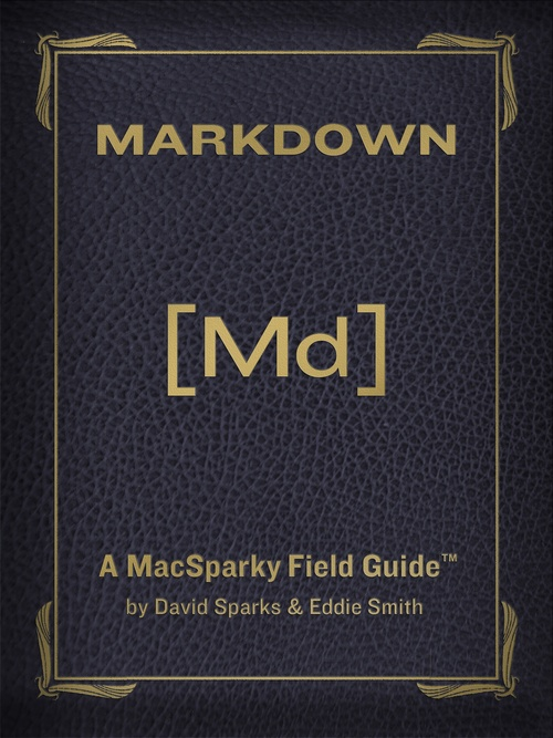 The MacSparky Markdown Field Guide