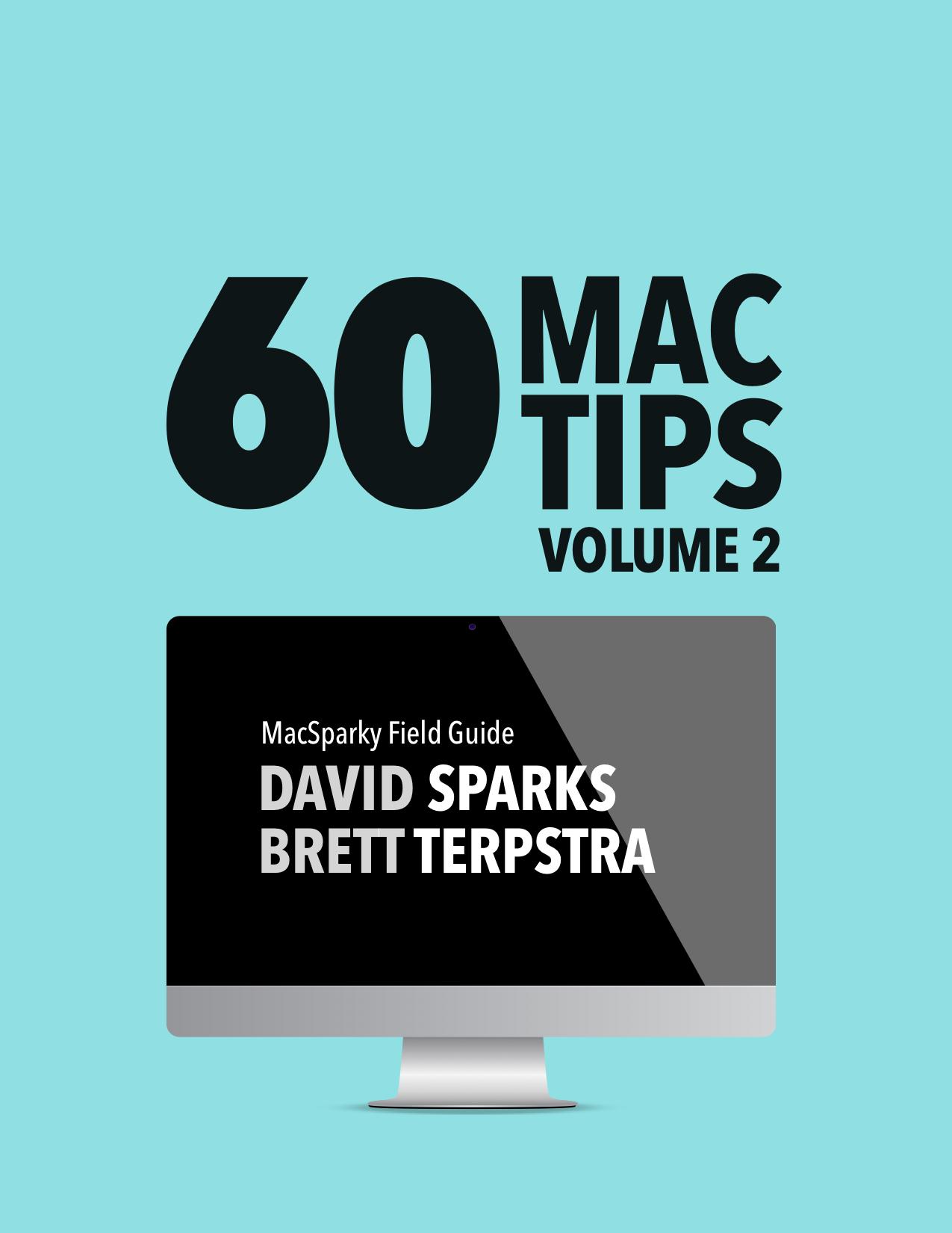 60 Mac Tips Volume2 MacSparky