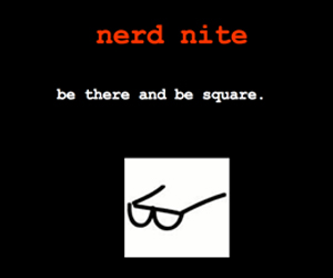 Nerd Nite  has been a staple of Galapagos's programming since we opened in Dumbo. It has since expanded to over 75 cities across the globe.  Matt Wasowski  hosts this long-running audience favorite.     nerdnite.com