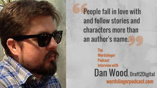 Dan-Wood-Draft2Digital-Wordslinger-Podcast.jpg