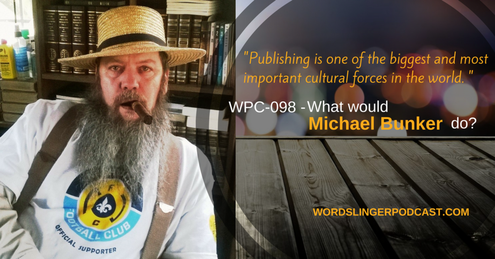 Michael_Bunker-Wordslinger_Podcast.jpg
