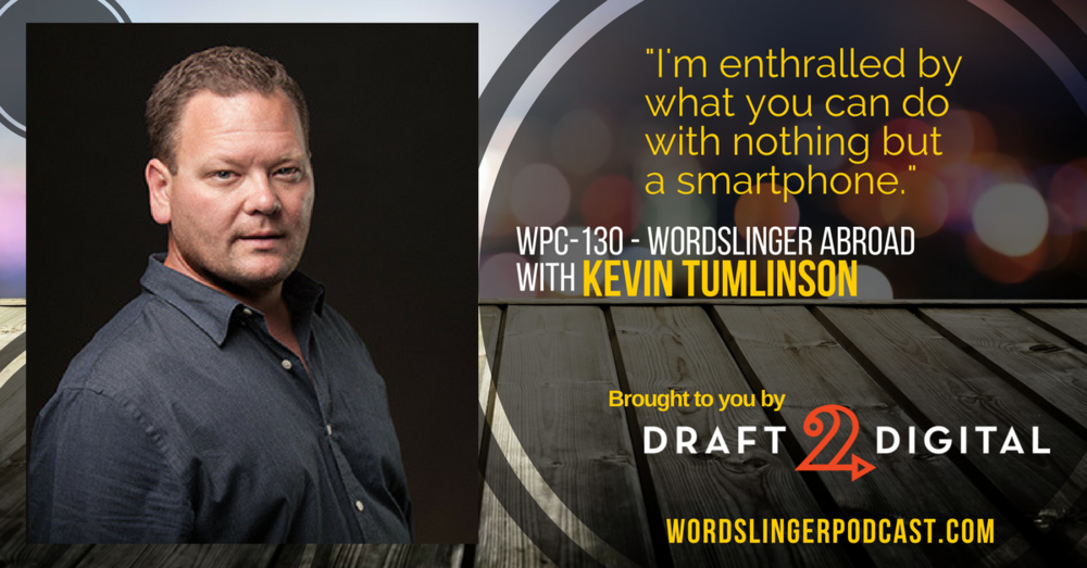 WPC-130 - Wordslinger Abroad with Kevin Tumlinson.png