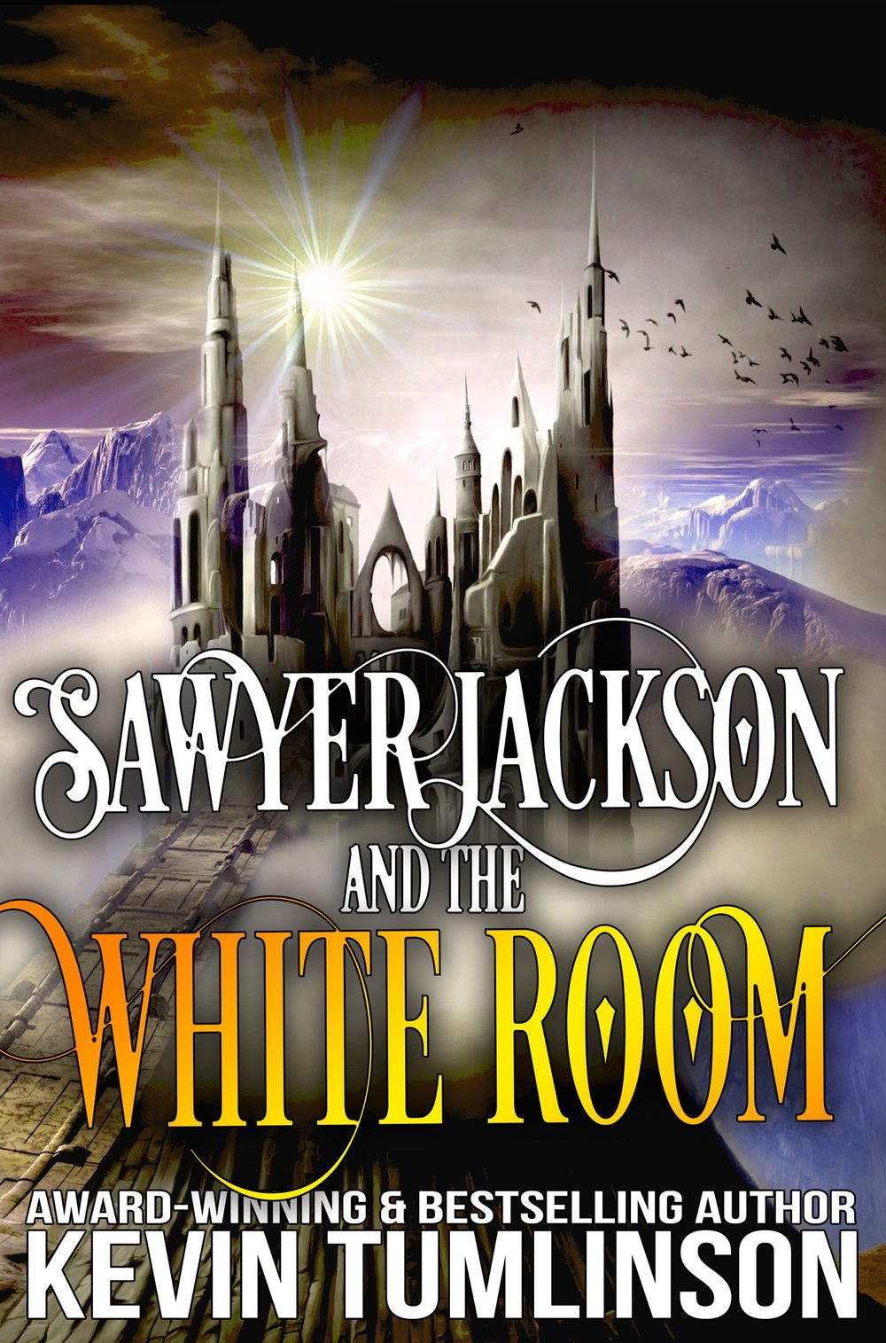 Sawyer Jackson and the White Room - SAWYER JACKSON: BOOK THREE