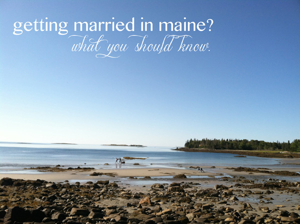 what you should know about getting married in maine.jpg
