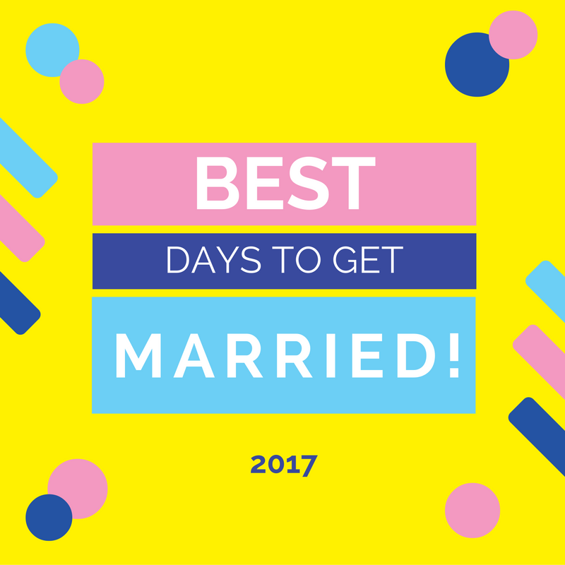 The best days to get married in 2017!