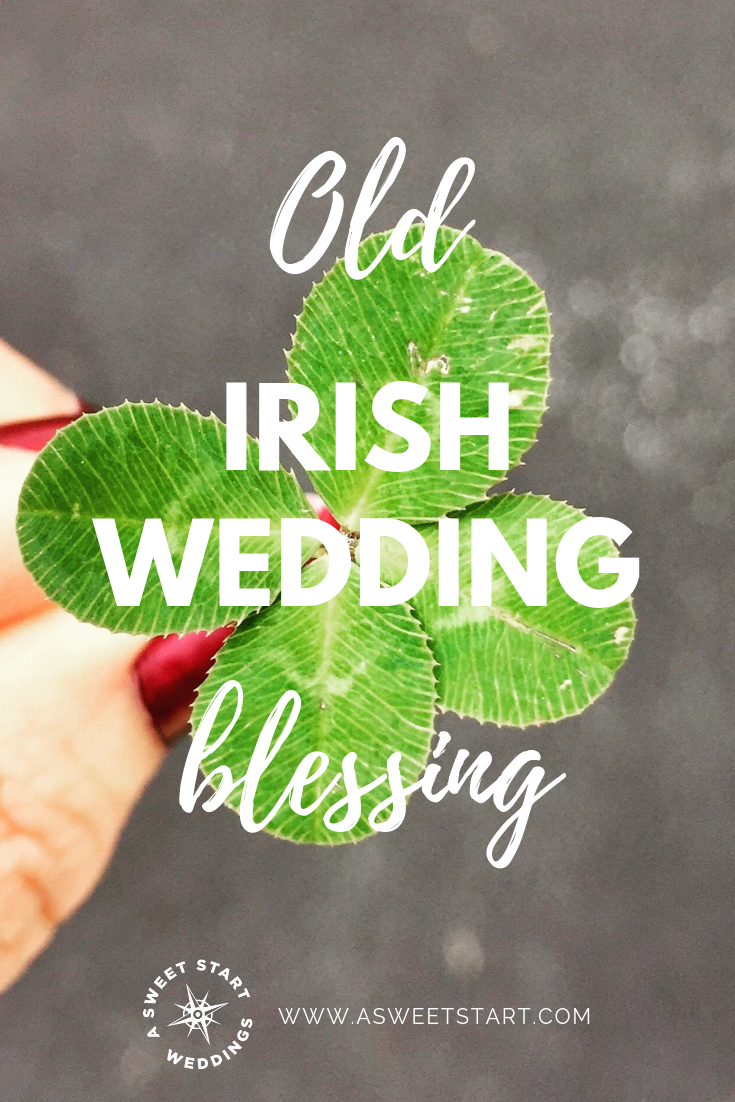 The old Irish wedding blessing with all the verses. Photo by  Amy Reed