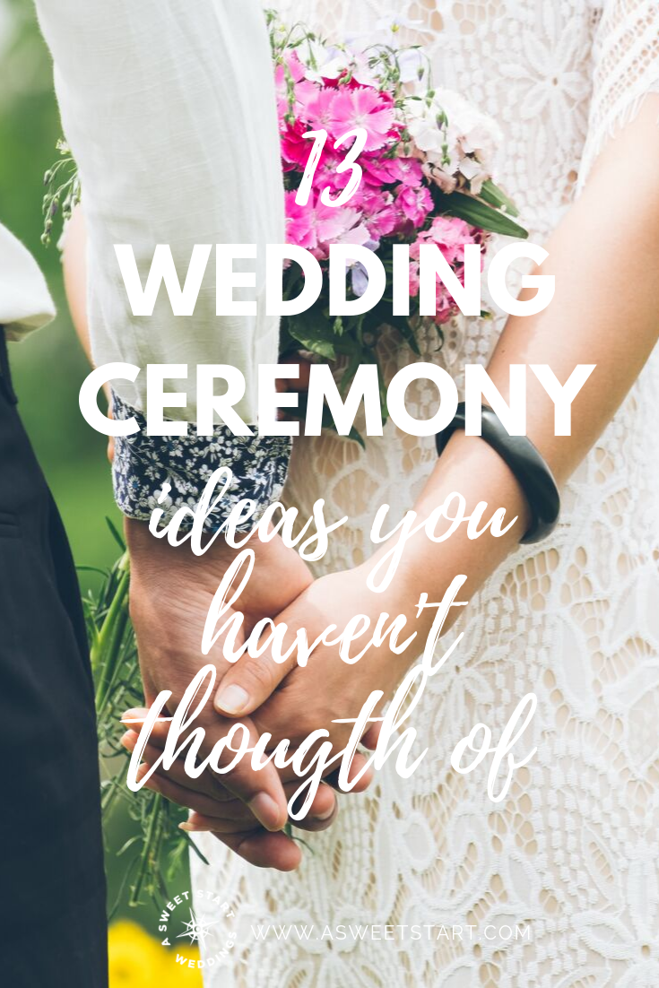 13 Wedding Ceremony Ideas You Haven T Thought Of A Sweet Start