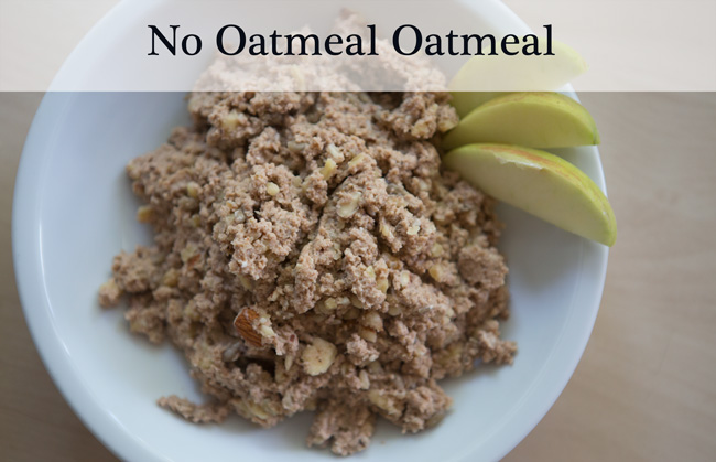 Oatmeal without the oatmeal