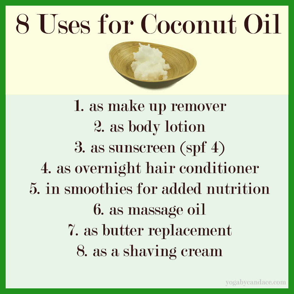 8 Uses for Coconut Oil — YOGABYCANDACE