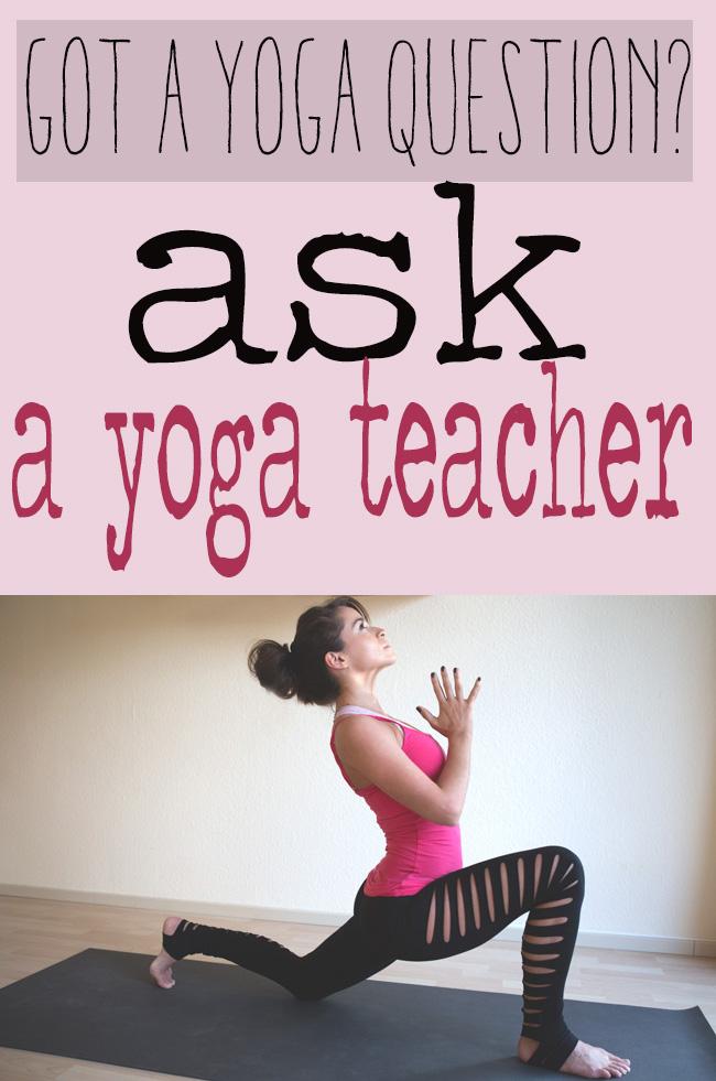 Yoga Questions Answered Flexibility Feeling Sick