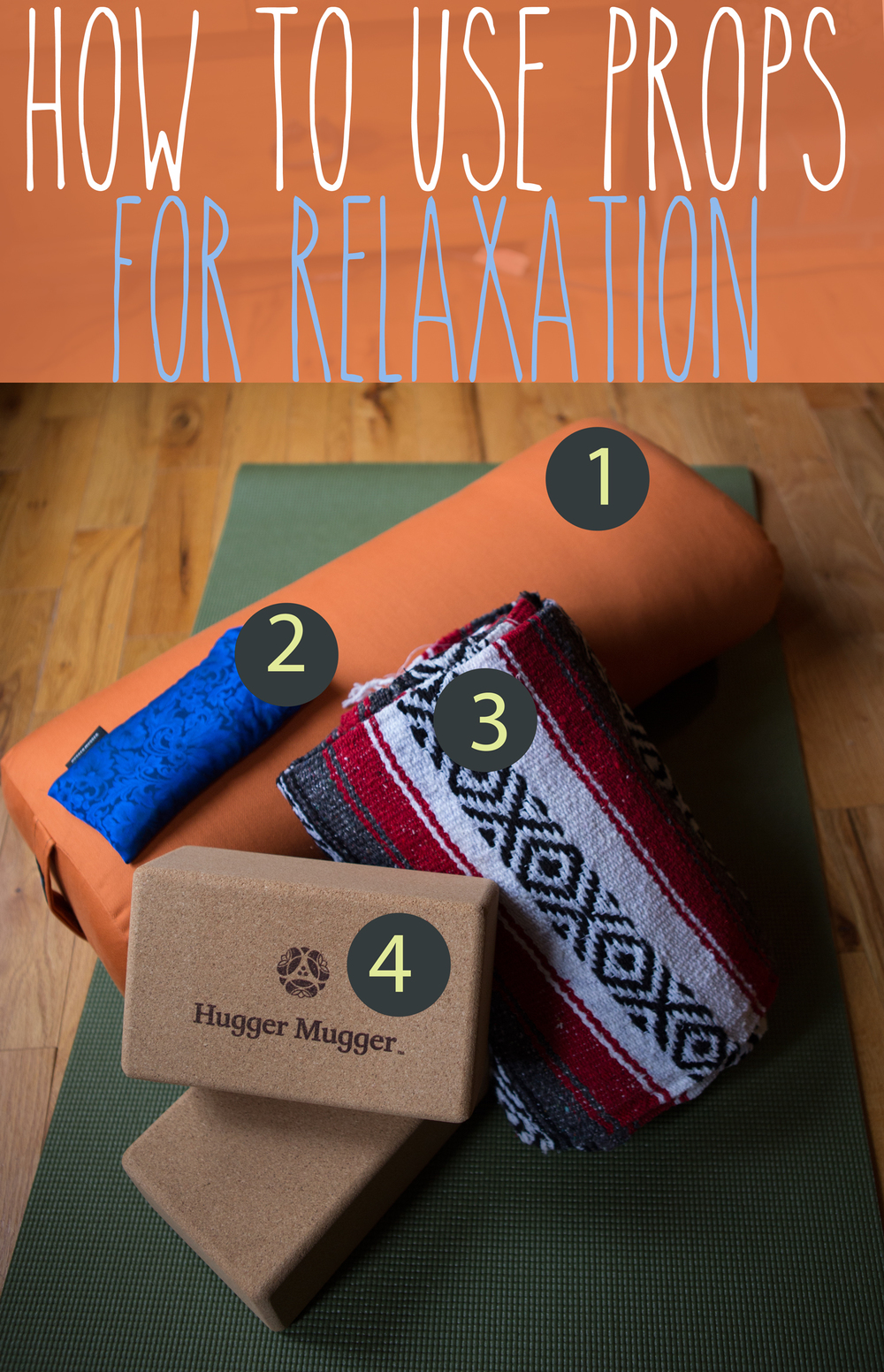 1. bolster, 2. eye pillow, 3. Mexican blanket, 4. cork yoga blocks